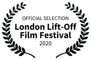Official selection: London Lift-Off Film Festival 2020